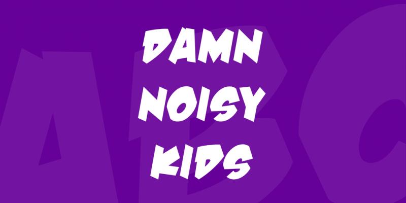 Damn Noisy Kids Font