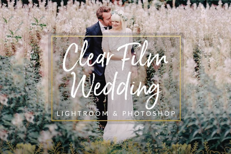 Clear Film Wedding Presets